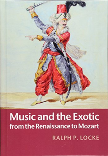 Music and the Exotic from the Renaissance to Mozart (Hardcover)