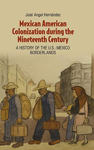 Mexican American Colonization during the Nineteenth Century: Hernández, Professor José