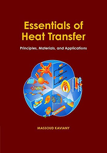 Essentials of Heat Transfer: Principles, Materials, and: Massoud Kaviany