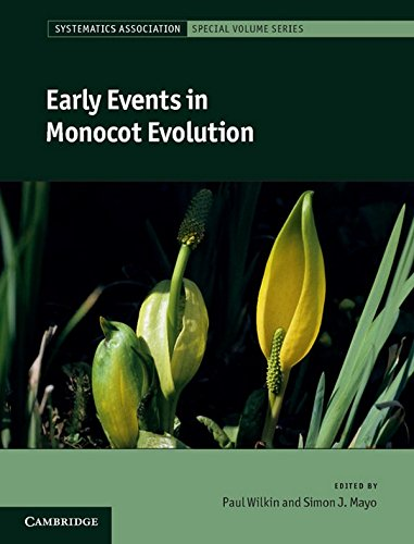 9781107012769: Early Events in Monocot Evolution Hardback (Systematics Association Special Volume Series)