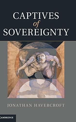 9781107012875: Captives of Sovereignty