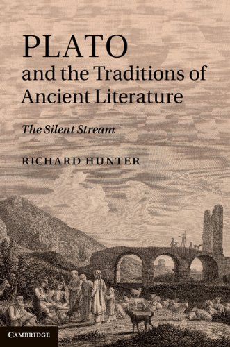 Plato and the Traditions of Ancient Literature: The Silent Stream (Hardback): Richard Hunter