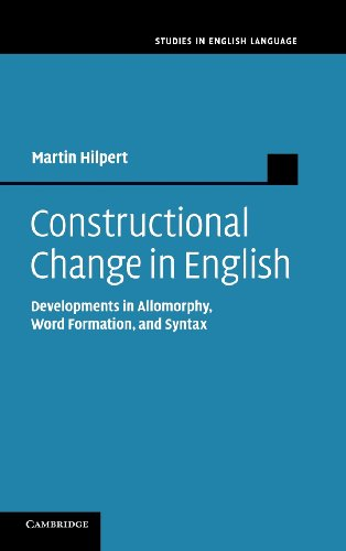 9781107013483: Constructional Change in English: Developments in Allomorphy, Word Formation, and Syntax (Studies in English Language)