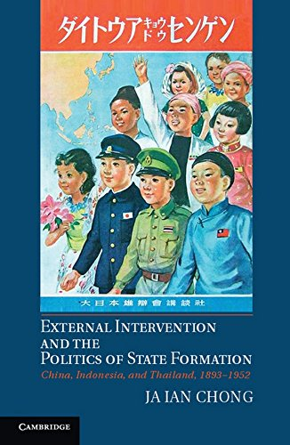9781107013759: External Intervention and the Politics of State Formation: China, Indonesia, and Thailand, 1893–1952
