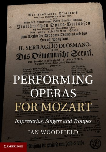 9781107014299: Performing Operas for Mozart: Impresarios, Singers and Troupes