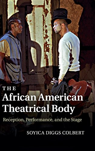 9781107014381: The African American Theatrical Body: Reception, Performance, and the Stage