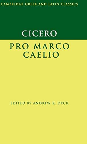 Cicero: Pro Marco Caelio (Hardback): Marcus Tullius Cicero