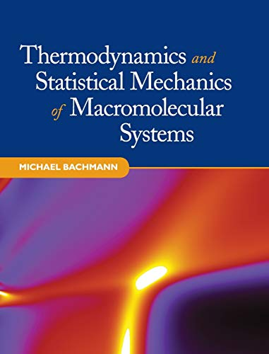 9781107014473: Thermodynamics and Statistical Mechanics of Macromolecular Systems