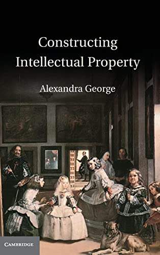 9781107014619: Constructing Intellectual Property