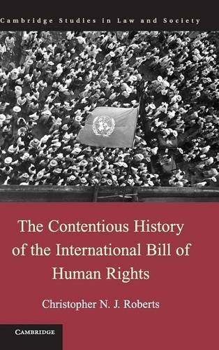 9781107014633: The Contentious History of the International Bill of Human Rights (Cambridge Studies in Law and Society)
