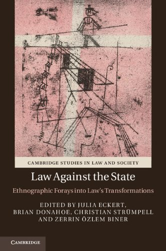 9781107014664: Law against the State: Ethnographic Forays into Law's Transformations (Cambridge Studies in Law and Society)