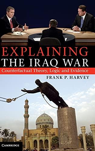 Explaining the Iraq War Hardback: Harvey