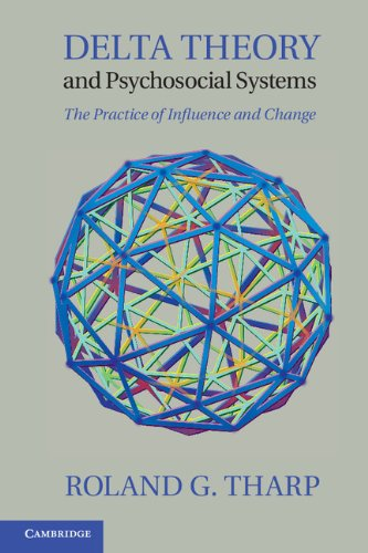 9781107014916: Delta Theory and Psychosocial Systems: The Practice of Influence and Change