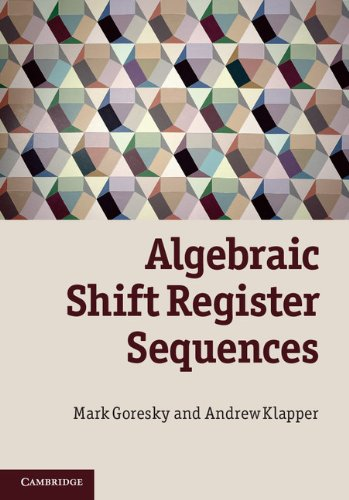 Algebraic Shift Register Sequences: Goresky, Mark; Klapper, Andrew