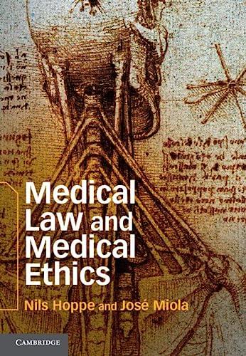 Medical Law and Medical Ethics: Hoppe, Dr Nils; Miola, Dr José