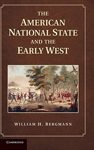 9781107015289: The American National State and the Early West