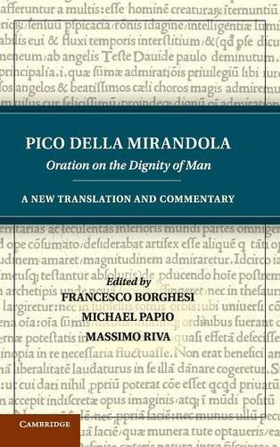 9781107015876: Pico della Mirandola: Oration on the Dignity of Man: A New Translation and Commentary
