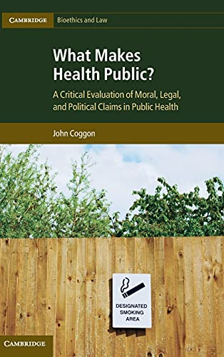 What Makes Health Public? (Hardcover): John Coggon