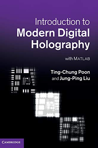 Introduction to Modern Digital Holography: With Matlab: Poon, Professor Ting-Chung; Liu, Professor ...