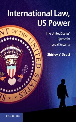 9781107016729: International Law, US Power: The United States' Quest for Legal Security