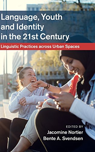 Language, Youth and Identity in the 21st Century: Linguistic Practices across Urban Spaces: ...