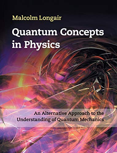 9781107017092: Quantum Concepts in Physics: An Alternative Approach to the Understanding of Quantum Mechanics