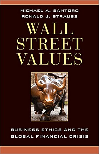 Wall Street Values. Business Ethics and the Global Financial Crisis