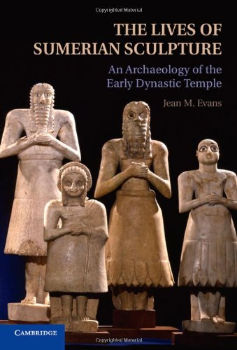 9781107017399: The Lives of Sumerian Sculpture: An Archaeology of the Early Dynastic Temple