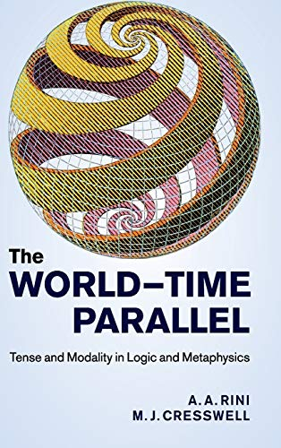 9781107017474: The World-Time Parallel: Tense and Modality in Logic and Metaphysics