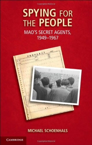 Spying for the People: Mao s Secret Agents, 1949-1967 (Hardback): Michael Schoenhals