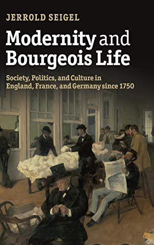9781107018105: Modernity and Bourgeois Life: Society, Politics, and Culture in England, France and Germany since 1750