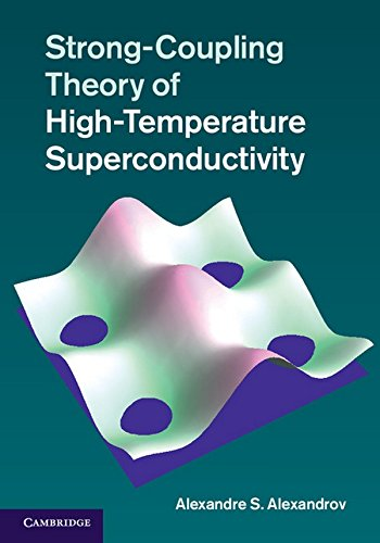 9781107018556: Strong-Coupling Theory of High-Temperature Superconductivity