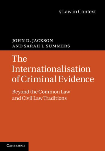 9781107018655: The Internationalisation of Criminal Evidence: Beyond the Common Law and Civil Law Traditions (Law in Context)