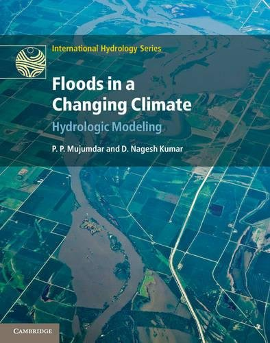 Floods in a Changing Climate: Hydrologic Modeling: J. Michael T. Thompson