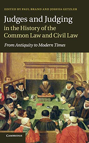 9781107018976: Judges and Judging in the History of the Common Law and Civil Law: From Antiquity to Modern Times
