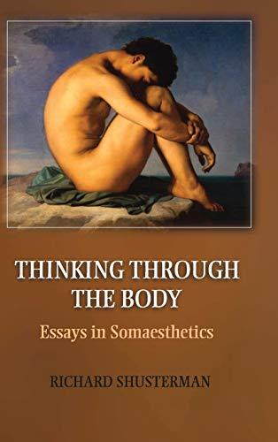 9781107019065: Thinking through the Body: Essays in Somaesthetics