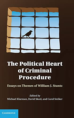 9781107019416: The Political Heart of Criminal Procedure: Essays on Themes of William J. Stuntz