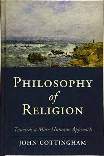 9781107019430: Philosophy of Religion: Towards a More Humane Approach (Cambridge Studies in Religion, Philosophy, and Society)
