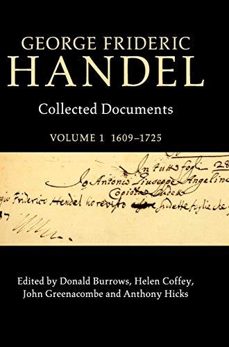 9781107019539: George Frideric Handel: Volume 1, 1609-1725: Collected Documents (Collected Documents of George Frideric Handel)