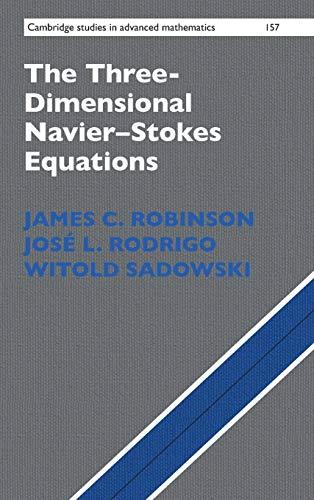 The Three-Dimensional Navier-Stokes Equations: Robinson, James C.;rodrigo,