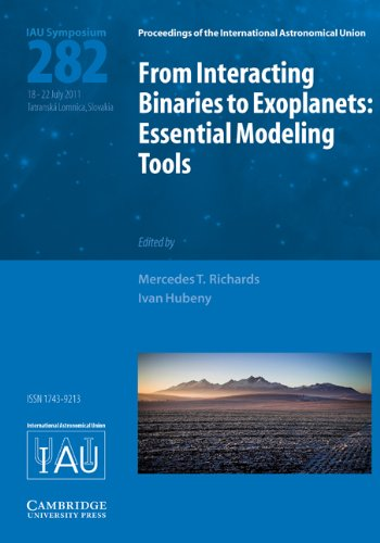 From Interacting Binaries to Exoplanets (IAU S282): Essential Modeling Tools (Proceedings of the ...