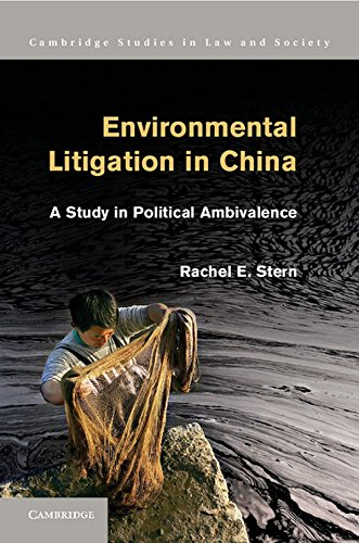Environmental Litigation in China A Study in Political Ambivalence: Stern, Rachel E.