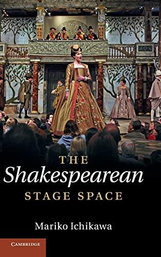 The Shakespearean Stage Space (Hardback): Mariko Ichikawa
