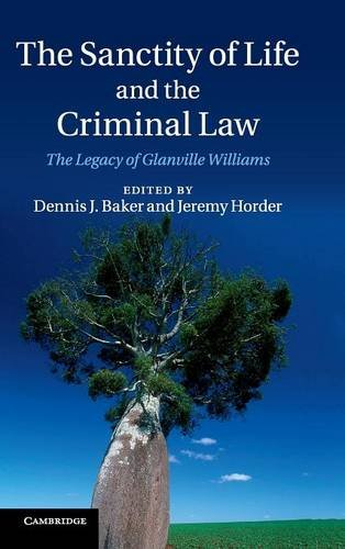 The Sanctity of Life and the Criminal Law: EDITED BY DENNIS J. BAKER , JEREMY HORDER