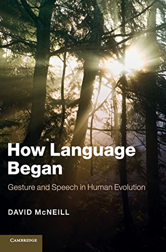 9781107021211: How Language Began: Gesture and Speech in Human Evolution (Approaches to the Evolution of Language)