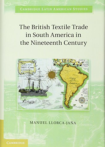 The British Textile Trade in South America: Llorca-Jana, Manuel