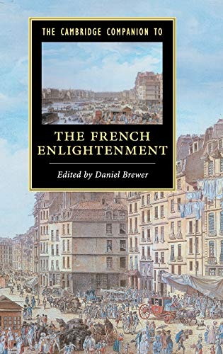 The Cambridge Companion to the French Enlightenment: Volume 0, Part 0.: BREWER, D.,