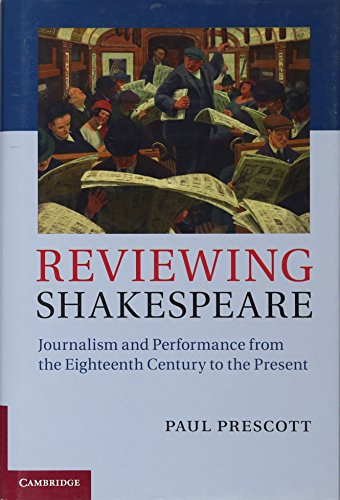 9781107021495: Reviewing Shakespeare: Journalism and Performance from the Eighteenth Century to the Present