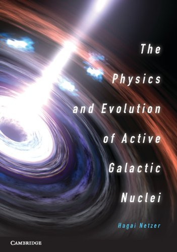 The Physics and Evolution of Active Galactic Nuclei: Netzer, Hagai