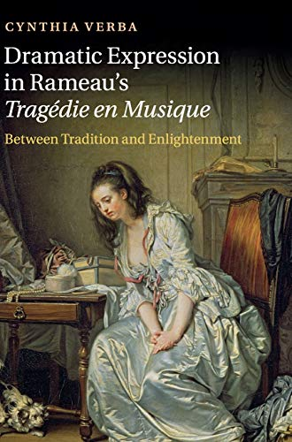 Dramatic Expression in Rameau s Tragedie En Musique: Between Tradition and Enlightenment (Hardback)...